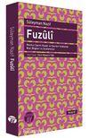 Fuzuli & Meşhur Şairin Hayatı ve Eserleri Hakkında Bazı Bilgiler ve İncelemeler