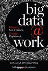 Big Data @ Work & Efsaneye Son Vermek, Fırsatları Keşfetmek