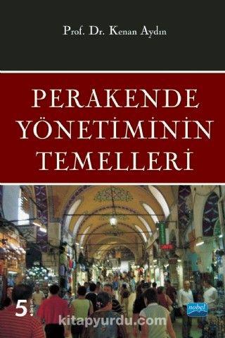 Perakende Yönetiminin Temelleri - Prof. Dr. Kenan Aydın pdf epub
