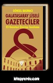 Galatasaray Liseli Gazeteciler & 23 Gazeteci Üzerine İnceleme