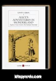 Alice's Adventures in Wonderland (İngilizce-Türkçe Sözlüklü Alice Harikalar Diyarında)