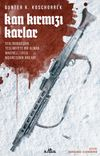 Kan Kırmızı Karlar & Stalingrad'dan Teslimiyete Bir Alman Makineli Tüfek Nişancısının Anıları