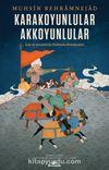 Karakoyunlular - Akkoyunlular & İran ve Anadolu'da Türkmen Hanedanları