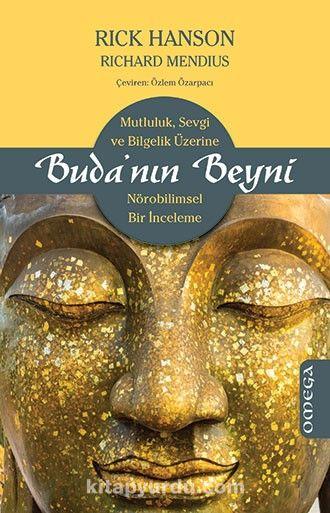 Buda'nın BeyniMutluluk, Sevgi ve Bilgelik Üzerine Nörobilimsel Bir İnceleme - Rick Hanson pdf epub