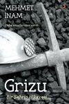 Grizu, Bir Şehrin Hikayesi