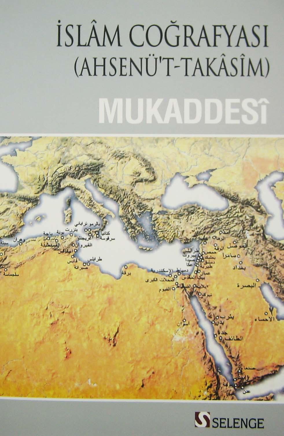 İslam Coğrafyası (Ahsenü't-Takasim) & Mukaddesi