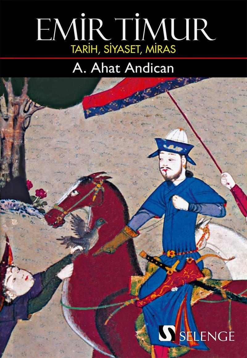 Emir Timur  Tarih, Siyaset, Miras