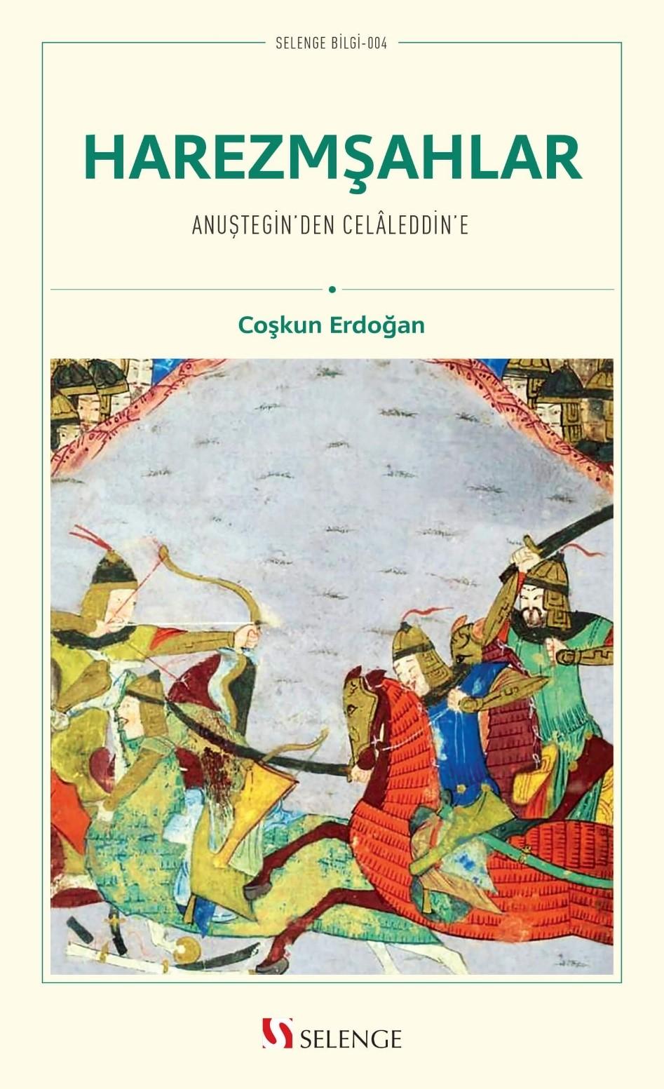 Harezmşahlar & Anuştegin'den Celaleddin'e