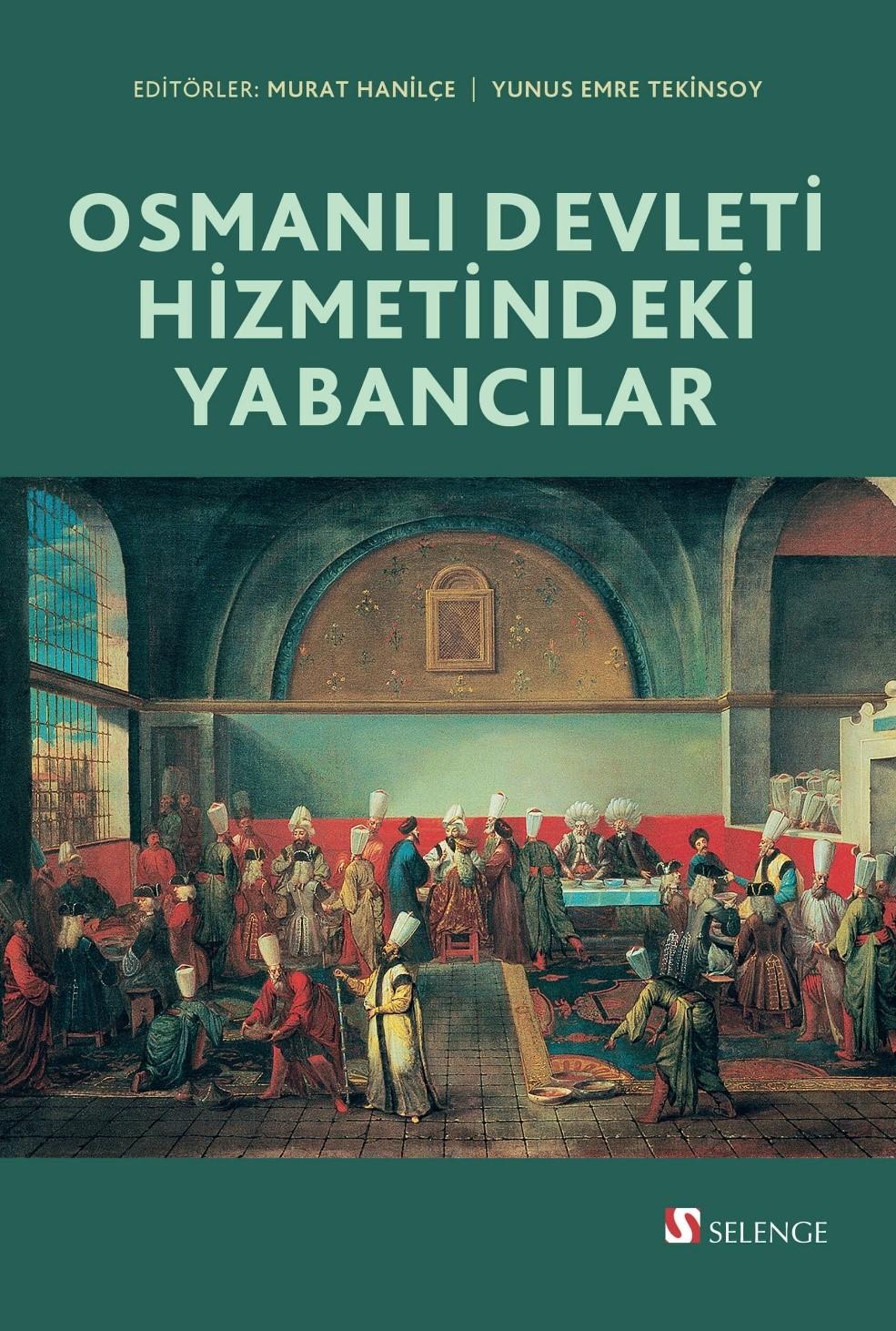 Osmanlı Devleti Hizmetindeki Yabancılar