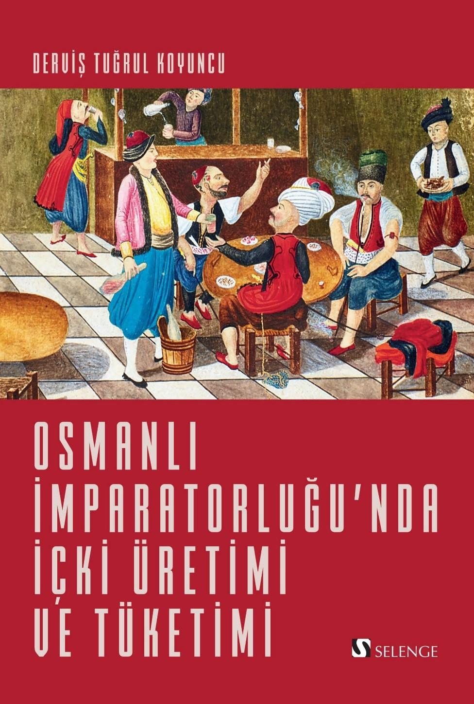 Osmanlı İmparatorluğu'nda İçki Üretimi ve Tüketimi