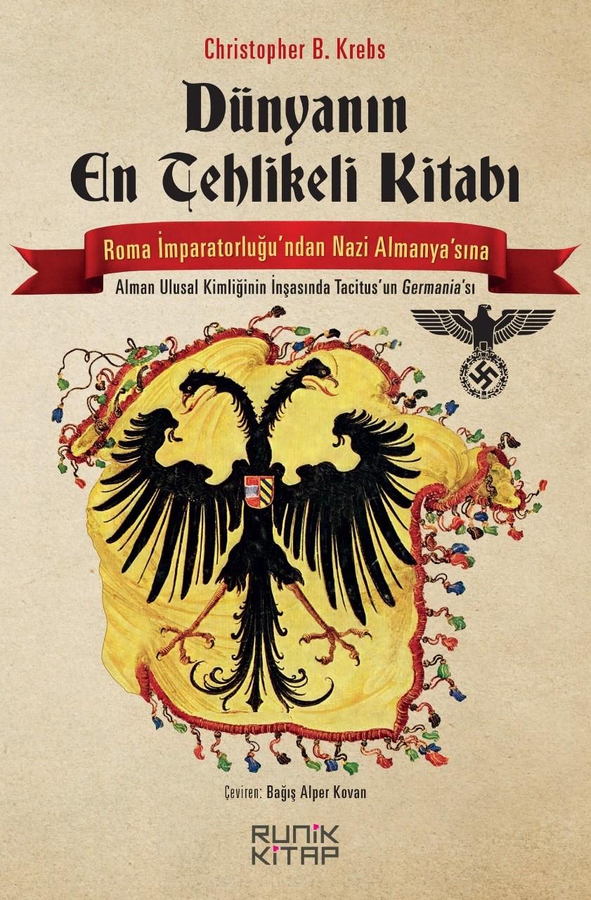Dünyanın En Tehlikeli Kitabı & Roma İmparatorluğu'ndan Nazi Almanyası'na Tacitus'un Germania'sı