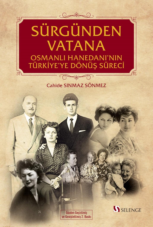 Sürgünden Vatana & Osmanlı Hanedanı'nın Türkiye'ye Dönüş Süreci
