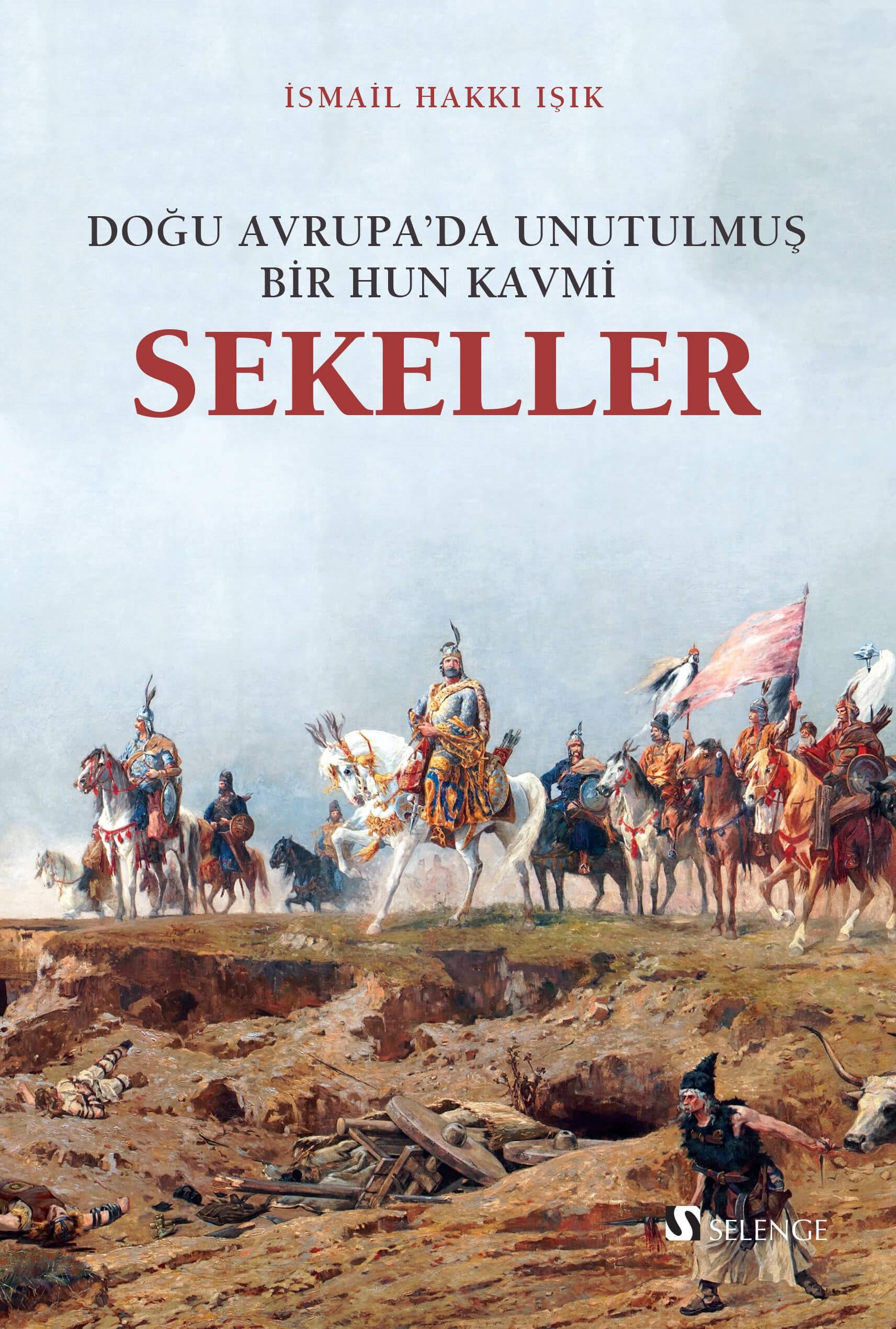 Sekeller & Doğu Avrupa'da Unutulmuş Bir Hun Kavmi