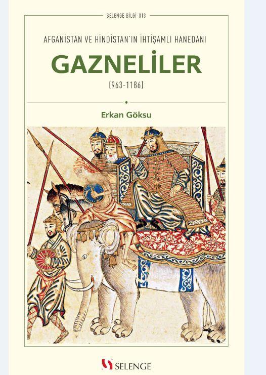 Afganistan ve Hindistan'ın İhtişamlı Hanedanı Gazneliler (963-1186)