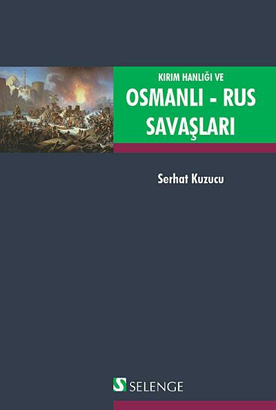Kırım Hanlığı ve Osmanlı - Rus Savaşları