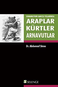 Araplar, Kürtler ve Arnavutlar Osmanlı'nın Sancılı Yıllarında