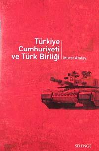 Türkiye Cumhuriyeti ve Türk Birliği