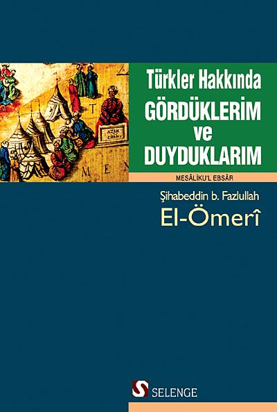 Türkler Hakkında Gördüklerim ve Duyduklarım (Mesaliku'l Ebsar)
